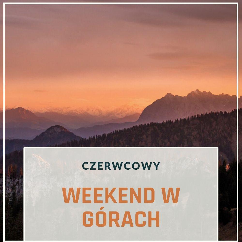 Weekend Czerwcowy Białka Tatrzańska